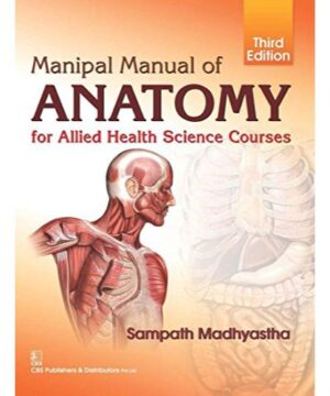 Manipal Manual Of Anatomy For Allied Health Science Courses 3Ed (Pb 2020) By MADHYASTHA S.