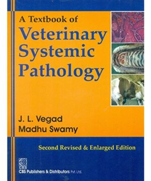 A Textbook of Veterinary Systematic Pathology 2Ed Revised and Enlarged (PB 2018) By Vegad J. L.