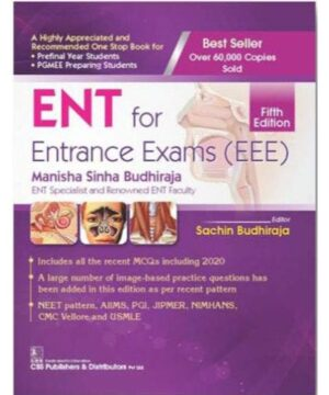ENT FOR ENTRANCE EXAMS (EEE) 5ED (PB 2020) By BUDHIRAJA M.S.