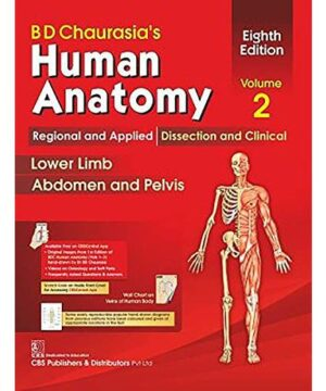 BD CHAURASIAS HUMAN ANATOMY 8ED VOL 2 REGIONAL AND APPLIED DISSECTION AND CLINICAL LOWER LIMB ABDOMEN AND PELVIS (PB 2020) By CHAURASIA B. D