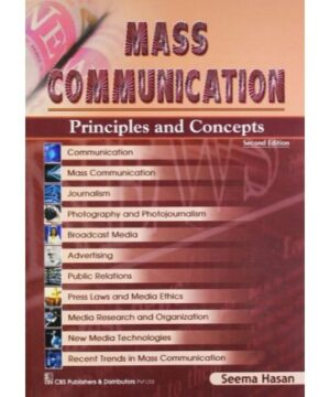 MASS COMMUNICATION PRINCIPLES AND CONCEPTS 2ED (PB 2019) By HASAN S.