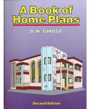 A Book of Home Plans 2Ed (PB 2019) By Ghose D. N