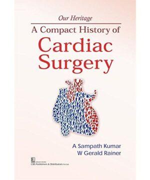 A COMPACT HISTORY OF CARDIAC SURGERY (HB 2017) By KUMAR A.S.