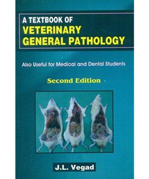 A Textbook of Veterinary General Pathology 2Ed (PB 2019) By Vegad J. L.