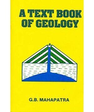 A Textbook of Geology (PB 2019) By Mahapatra G. B.