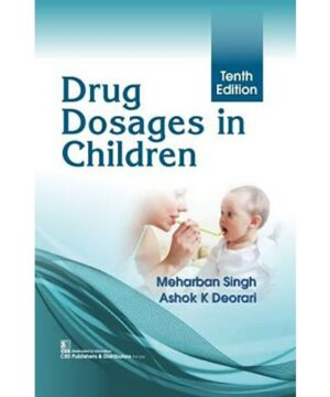 DRUG DOSAGES IN CHILDREN 10ED (PB 2020) By SINGH M