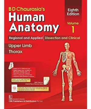 BD CHAURASIAS HUMAN ANATOMY 8ED VOL 1 REGIONAL AND APPLIED DISSECTION AND CLINICAL UPPER LIMB THORAX (PB 2020): Regional and Applied Dissection and Clinical: Upper Limb and Thorax By CHAURASIA B. D