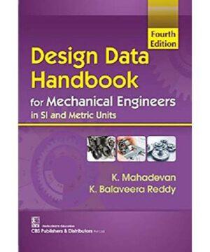 Design Data Handbook for Mechanical Engineers in SI and Metric Units 4Ed (PB 2019) By Mahadevan